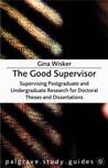 The Good Supervisor: Supervising Postgraduate and Undergraduate Research for Doctoral Theses and Dissertations