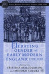 Debating Gender in Early Modern England, 1500-1700