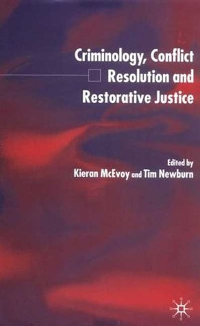 Criminology, Conflict Resolution and Restorative Justice