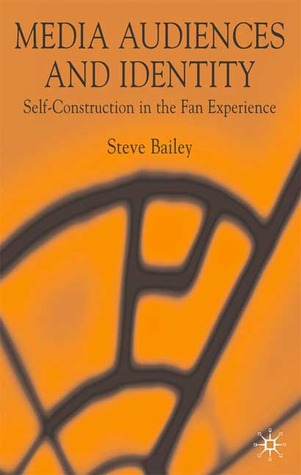 Media Audiences and Identity: Self-Construction and the Fan Experience
