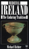 Medieval Ireland: The Enduring Tradition