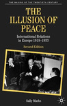 The Illusion of Peace: International Relations in Europe, 1918-1933