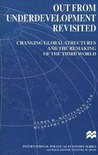 Out From Underdevelopment Revisited: Changing Global Structures and the Remaking of the Third World