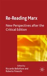 Re-reading Marx: New Perspectives after the Critical Edition