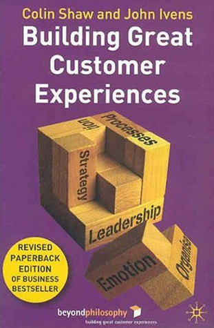 Building Great Customer Experiences, Revised Edition