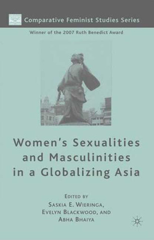 Women's Sexualities and Masculinities in a Globalizing Asia by Saskia E. Wieringa