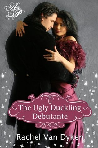 The Ugly Duckling Debutante by Rachel Van Dyken