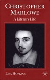 Christopher Marlowe: A Literary Life