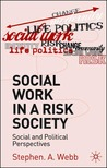 Social Work in a Risk Society: Social and Cultural Perspectives
