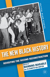 The New Black History: The African-American Experience since 1945 Reader (Critical Black Studies)