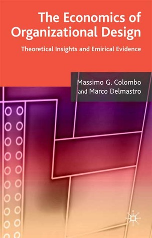 The Economics of Organizational Design: Theory and Empirical Insights