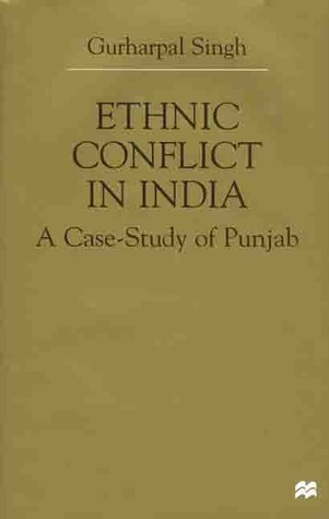 Ethnic Conflict in India: A Case-Study of Punjab