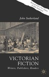 Victorian Fiction: Writers, Publishers, Readers