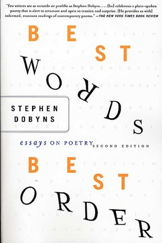 Best Words, Best Order: Essays on Poetry