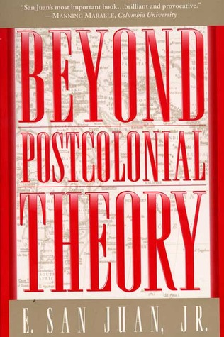 Beyond Postcolonial Theory by E. San Juan Jr.