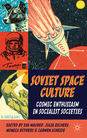 Cosmic Enthusiasm: The Cultural Impact of Soviet Space Exploration since the 1950s