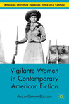 Vigilante Women in Contemporary American Fiction