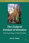 The Cultural Context of Emotion: Folk Psychology in West Sumatra