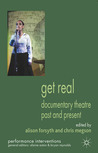 Get Real: Documentary Theatre Past and Present