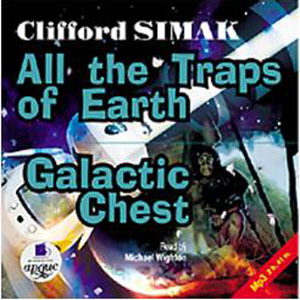 All the Traps of Earth/Galactic Chest by Clifford D. Simak
