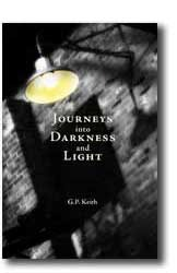 Journeys into Darkness and LIght