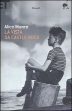 La vista da Castle Rock by Alice Munro