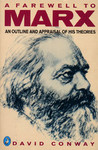 Farewell to Marx: An Outline and Appraisal of His Theories