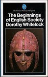 The Beginnings of English Society  (The Pelican History of England, #2)