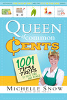 Queen of Common Cents: Over 1001 Tips and Facts to Save Time and Money