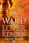 Lover Reborn (Black Dagger Brotherhood, #10) by J.R. Ward