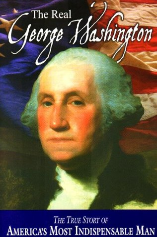 The Real George Washington by Andrew M. Allison