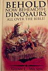 Behold Now Behemoth: Dinosaurs All Over the Bible!