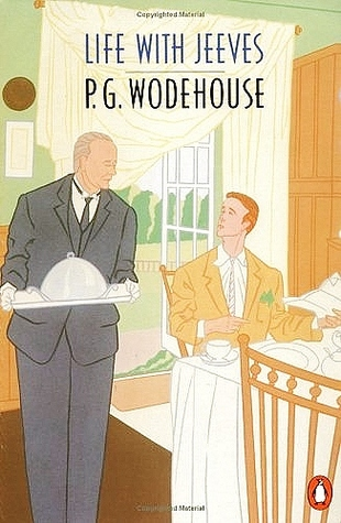 Life With Jeeves by P.G. Wodehouse