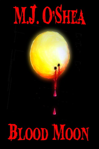 Blood Moon by M.J. O'Shea