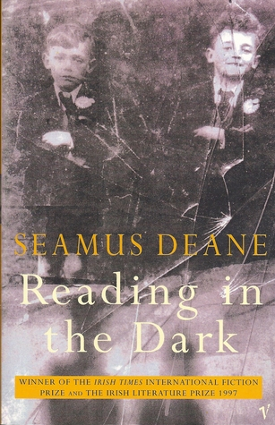 Reading in the Dark by Seamus Deane