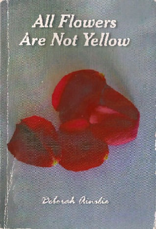 All Flowers Are Not Yellow