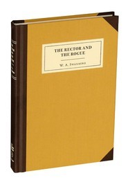 The Rector and the Rogue by W.A. Swanberg