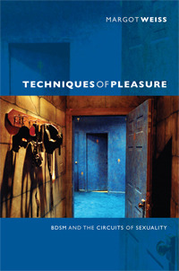 Techniques of Pleasure by Margot Danielle Weiss