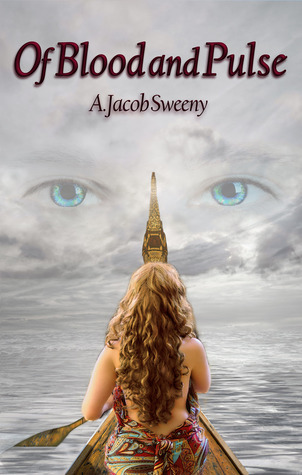Of Blood and Pulse by A. Jacob Sweeny