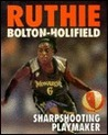 Ruthie Bolton-Holifield: Sharpshooting Playmaker