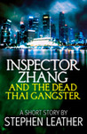 Inspector Zhang and the Dead Thai Gangster by Stephen Leather