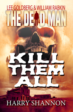Kill Them All (The Dead Man, #6)