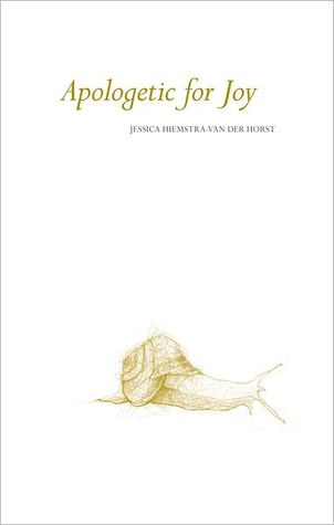 Apologetic for Joy by Jessica Hiemstra-Van Der Horst