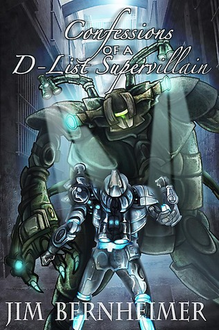 Confessions of a D-List Supervillain by Jim Bernheimer