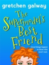The Supermodel's Best Friend (A Romantic Comedy)