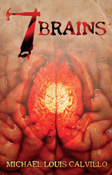7 Brains by Michael Louis Calvillo
