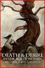 Death & Desire in the Age of Women by Michael Louis Calvillo