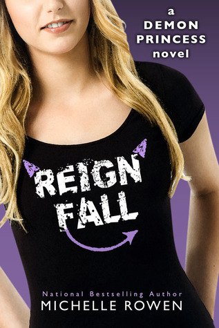 Reign Fall by Michelle Rowen