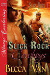 Slick Rock Cowboys by Becca Van