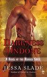 Darkness Undone by Jessa Slade